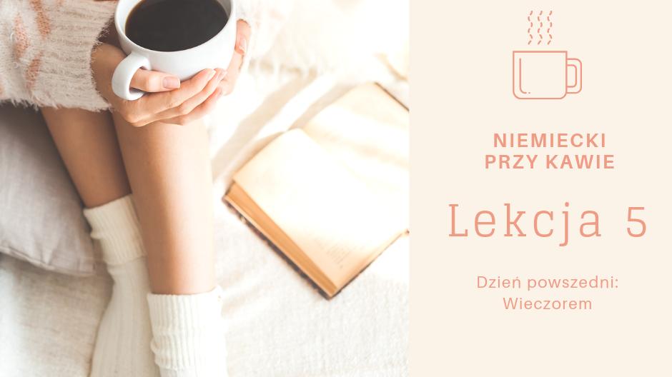 Niemiecki przy kawie: Dzień powszedni: Wieczorem
